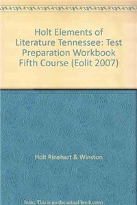 Elements of Literature Tennessee: Test Preparation Workbook Fifth Course