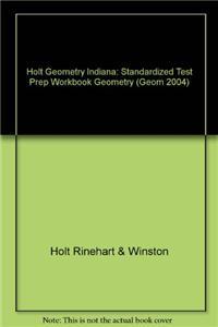 Holt Geometry Indiana: Standardized Test Prep Workbook Geometry