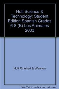 Holt Science & Technology: Student Edition Spanish Grades 6-8 (B) Los Animales 2003