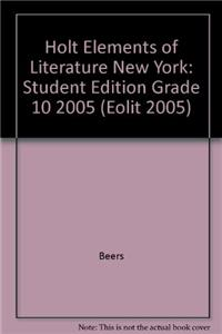 Holt Elements of Literature New York: Student Edition Grade 10 2005
