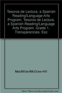 Tesoros de Lectura, a Spanish Reading/Language Arts Program, Grade 1, Transparencies: Escritura