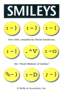 "Smileys: Over 650, Compiled by David Sanderson, the ""noah Webster of Smileys"""