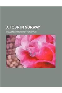 A Tour in Norway