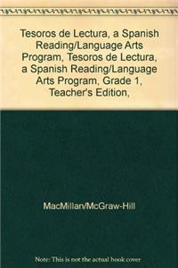 Tesoros de Lectura, a Spanish Reading/Language Arts Program, Grade 1, Teacher's Edition, Unit 4