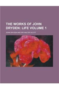 The Works of John Dryden Volume 1
