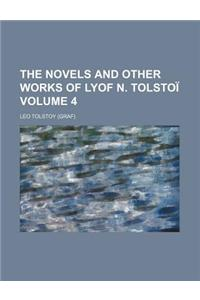 The Novels and Other Works of Lyof N. Tolstoi Volume 4