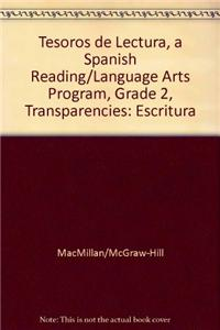 Tesoros de Lectura, a Spanish Reading/Language Arts Program, Grade 2, Transparencies: Escritura