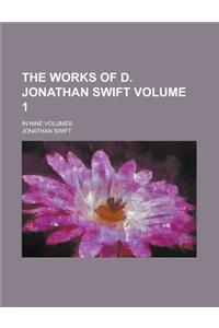 The Works of D. Jonathan Swift; In Nine Volumes Volume 1