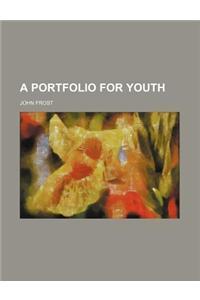 A Portfolio for Youth