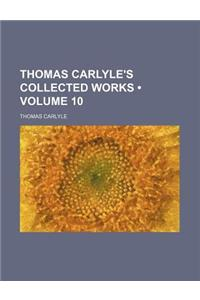Thomas Carlyle's Collected Works (Volume 10)