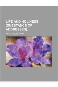 Life and Holiness (Substance of Addresses).
