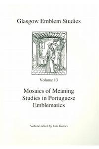 Mosaics of Meaning Studies in Portuguese Emblematics