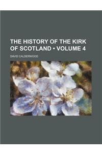 The History of the Kirk of Scotland (Volume 4)