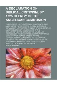A   Declaration on Biblical Criticism, by 1725 Clergy of the Angelican Communion; Together with (1) the Letter of Invitation to Sign, and a List of th