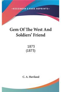 Gem of the West and Soldiers' Friend: 1873 (1873)