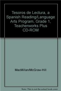 Tesoros de Lectura, a Spanish Reading/Language Arts Program, Grade 1, Teacherworks Plus CD-ROM