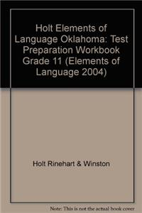 Holt Elements of Language Oklahoma: Test Preparation Workbook Grade 11