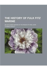 The History of Fulk Fitz Warine; An Outlawed Baron in the Reign of King John