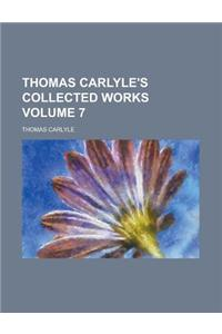 Thomas Carlyle's Collected Works Volume 7
