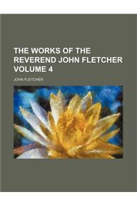 The Works of the Reverend John Fletcher Volume 4