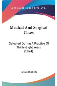 Medical And Surgical Cases