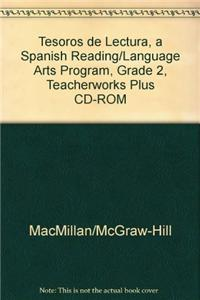 Tesoros de Lectura, a Spanish Reading/Language Arts Program, Grade 2, Teacherworks Plus CD-ROM