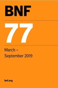 Bnf 77 (British National Formulary) March 2019