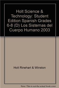 Holt Science & Technology: Student Edition Spanish Grades 6-8 (D) Los Sistemas del Cuerpo Humano 2003