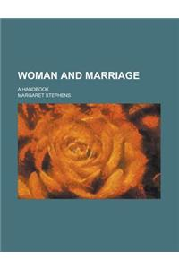 Woman and Marriage; A Handbook