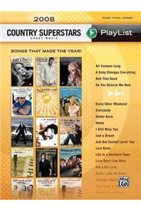 2008 Country Superstars Sheet Music Playlist: Songs That Made the Year!