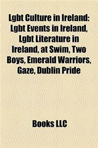 Lgbt Culture in Ireland: Lgbt Events in Ireland, Lgbt Literature in Ireland, at Swim, Two Boys, Emerald Warriors, Gaze, Dublin Pride