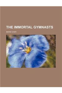 The Immortal Gymnasts