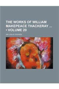 The Works of William Makepeace Thackeray (Volume 20)