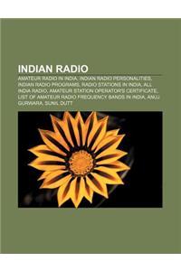 Indian Radio: Amateur Radio in India, Indian Radio Personalities, Indian Radio Programs, Radio Stations in India, All India Radio