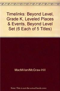 Timelinks: Beyond Level, Grade K, Leveled Places & Events, Beyond Level Set (6 Each of 5 Titles)
