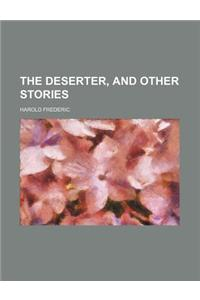 The Deserter, and Other Stories
