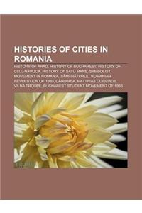 Histories of Cities in Romania: History of Arad, History of Bucharest, History of Cluj-Napoca, History of Satu Mare