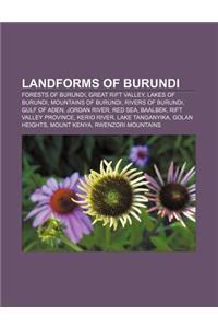 Landforms of Burundi: Forests of Burundi, Great Rift Valley, Lakes of Burundi, Mountains of Burundi, Rivers of Burundi, Gulf of Aden