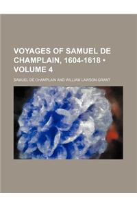 Voyages of Samuel de Champlain, 1604-1618 (Volume 4)