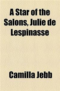 A Star of the Salons, Julie de Lespinasse