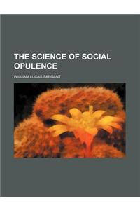 The Science of Social Opulence