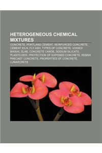 Heterogeneous Chemical Mixtures: Concrete, Portland Cement, Reinforced Concrete, Cement Kiln, Fly Ash, Types of Concrete, Voided Biaxial Slab