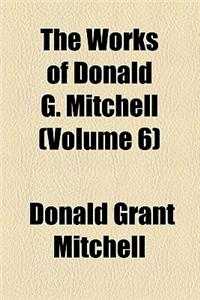The Works of Donald G. Mitchell (Volume 6)