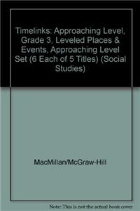 Timelinks: Approaching Level, Grade 3, Leveled Places & Events, Approaching Level Set (6 Each of 5 Titles)