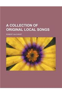 A Collection of Original Local Songs