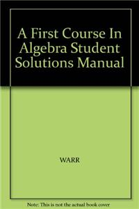 Student Solutions Manual for Warr/Curtis/Singerland's a First Course in Algebra: An Interactive Approach