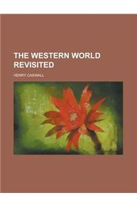 The Western World Revisited