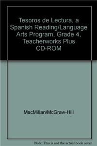 Tesoros de Lectura, a Spanish Reading/Language Arts Program, Grade 4, Teacherworks Plus CD-ROM