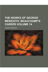The Works of George Meredith Volume 14; Beauchamp's Career
