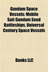 Gundam Space Vessels: Mobile Suit Gundam Seed Battleships, Universal Century Space Vessels